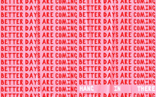 better days are coming hand in there